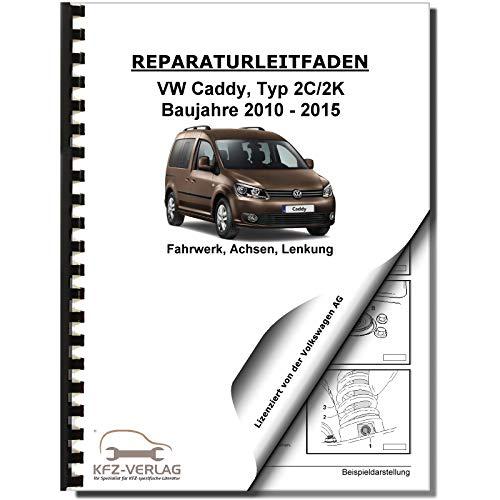 VW Caddy Typ 2K/2C 2010-2015 Fahrwerk Achsen Lenkung Reparaturanleitung
