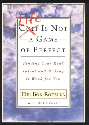 Image OfLife Is Not A Game Of Perfect: Finding Your Real Talent And Making It Work For You