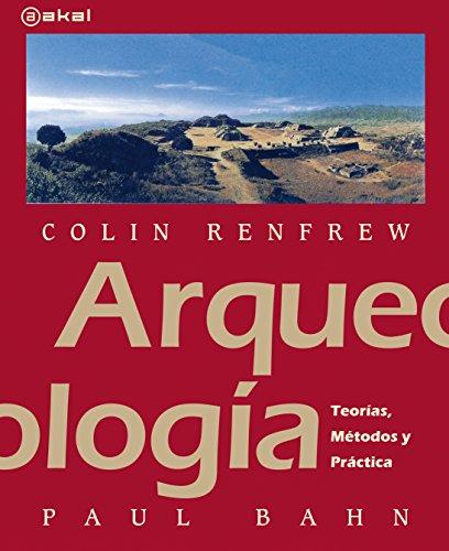 Arqueología: Teorías, métodos y prácticas: 36 (Textos)