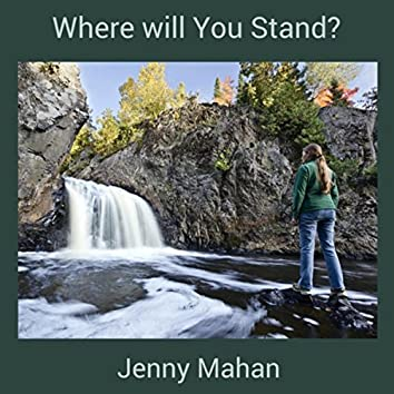 Where Will You Stand