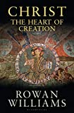 Christ the Heart of Creation - The Right Reverend and Right Honourable Lord Williams of Oystermouth Rowan Williams
