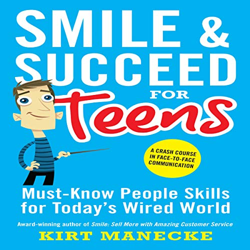 Smile & Succeed for Teens: A Crash Course in Face-to-Face Communication audiobook cover art