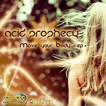 Acid Prophecy - Move your body ep