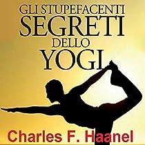 Gli Stupefacenti Segreti dello Yogi