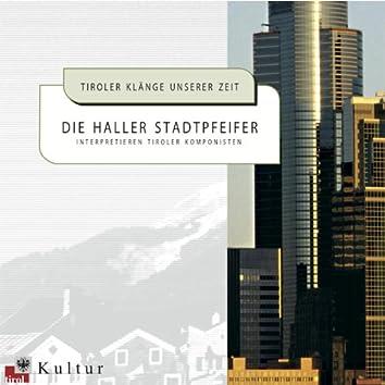 Tiroler Klänge unserer Zeit - Die Haller Stadtpfeifer interpretieren Tiroler Komponisten