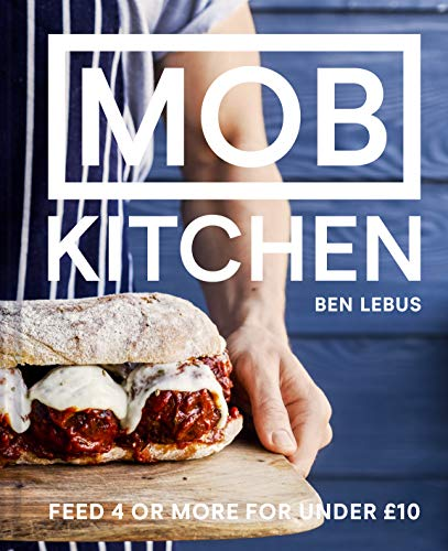 Mob Kitchen: Feed 4 or more for under 10 pounds