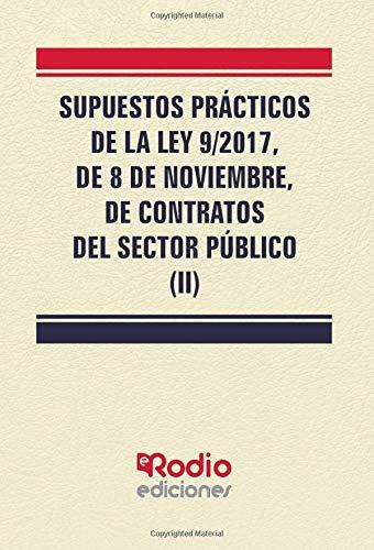 Supuestos Prácticos de la Ley 9/2017, de 8 de noviembre, de Contratos del Sector Público (II)