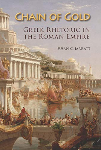 Chain of Gold: Greek Rhetoric in the Roman Empire (English Edition)