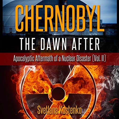 Chernobyl: The Dawn After audiobook cover art