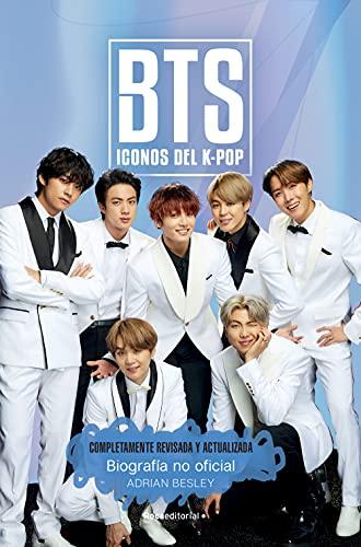 BTS. Iconos del K-Pop. Edición actualizada: Biografía no oficial