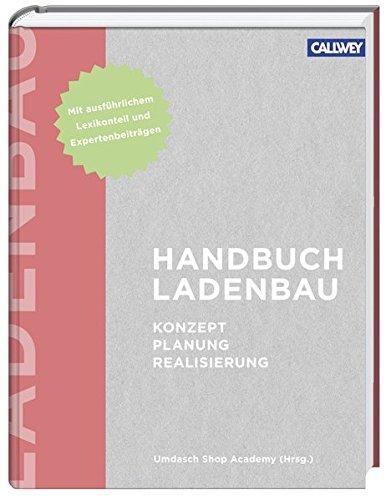 Handbuch Ladenbau: Konzept - Planung - Realisierung