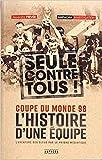Coupe du monde 98: L'histoire d'une équipe seule contre tous ! (Amphora investigation)