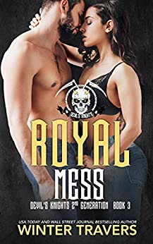 Royal Mess (Devil's Knights 2nd Generation Book 3) by [Winter Travers, Jennifer Severino]