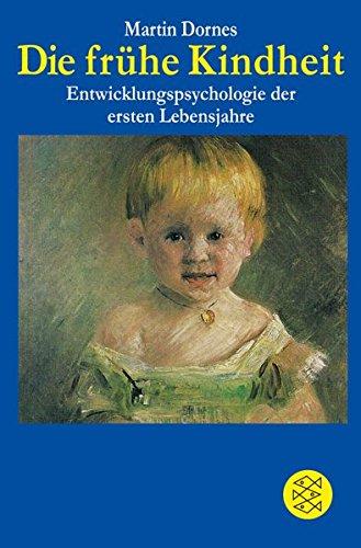 Die frühe Kindheit: Entwicklungspsychologie der ersten Lebensjahre