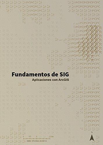 Fundamentos de SIG: Aplicaciones con ArcGIS