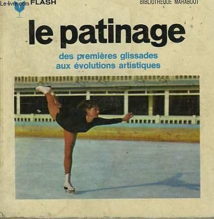 Des premieres glissades aux evolutions artistiques - le patinage