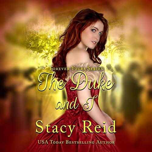 The Duke and I: Forever Yours, Book 2