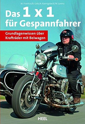 1 x 1 für Gespannfahrer: Grundlagenwissen für Krafträder mit Beiwagen - Technik, Typen, Tipps & Tricks (Fachwissen rund um das Motorrad mit Beiwagen)