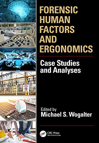 Forensic Human Factors and Ergonomics: Case Studies and Analyses (English Edition)