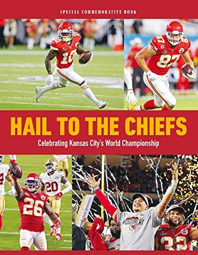 Hail to the Chiefs - Celebrating Kansas City's World Championship