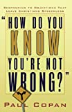 'How Do You Know You're Not Wrong? '