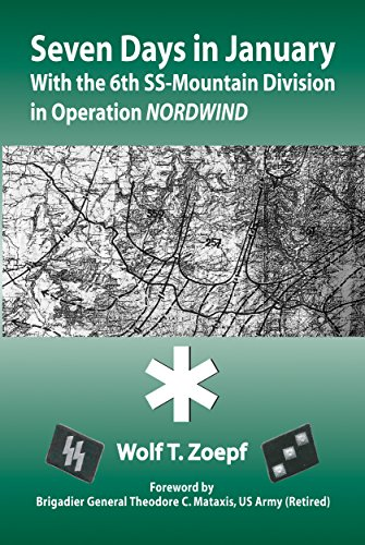 Seven Days in January: With the 6th SS-Mountain Division in Operation NORDWIND