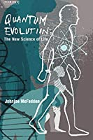 Quantum Evolution: Life in the Multiverse by Johnjoe McFadden(2011-03-04)