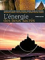 L'ENERGIE DES LIEUX SACRES de Thierry Gautier