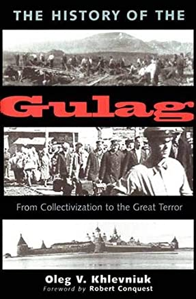 The History of the Gulag – From Collectivization to the Great Terror