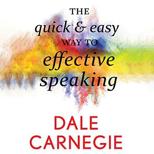The Quick and Easy Way to Effective Speaking audiobook cover art