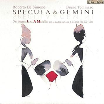 Specula & Gemini (feat. Orchestra Jazz A Majella, Maria Pia De Vito)