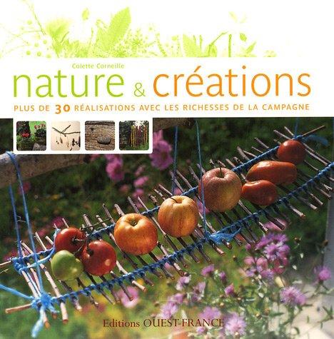 Nature et créations : Plus de 30 réalisations avec les richesses de la campagne