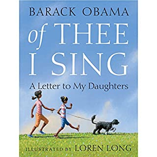 Of Thee I Sing     A Letter to My Daughters              By:                                                                                                                                 Barack Obama                               Narrated by:                                                                                                                                 Andre Braugher                      Length: 16 mins     120 ratings     Overall 4.5