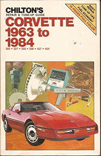 Chilton's repair & tune-up guide, Corvette, 1963 to 1984: 305, 327, 350, 396, 427, 454
