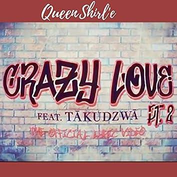 Crazy Love, Pt. 2 (feat. TĀKUDZWĀ)