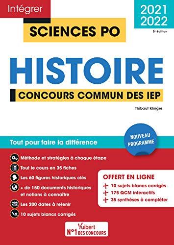 Concours Sciences Po - Histoire: Tout pour réussir Concours commun des IEP (Réseau ScPo) - Nouveau programme 2021-2022 (2020)