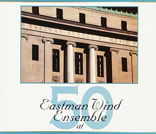 Eastman Wind Ensemble At 50 [3 Discs]