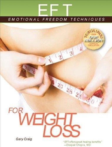 EFT for Weight Loss: The Revolutionary Technique for Conquering Emotional Overeating, Cravings, Bing