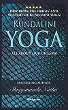 KUNDALINI YOGA - ALL ABOUT CHAKRA!: BRAND NEW! By Bestselling author Shreyananda Natha!: 3 (GREAT YOGA BOOKS!)