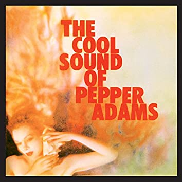 The Cool Sound of Pepper Adams (Bonus Track Version)