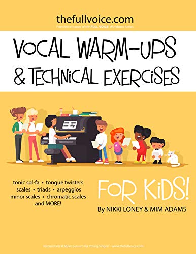 Vocal Warm-Ups and Technical Exercises for Kids! (English Edition)