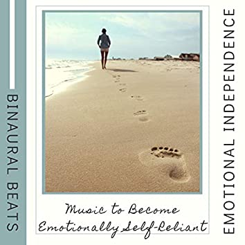 Emotional Independence 2019 - Music to Become Emotionally Self-Reliant, Binaural Beats