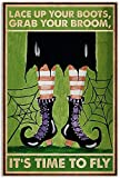 Hunter Direct Lace Up Your Boots Grab Your Broom It's Time to Fly Witch Boot Poster Wall Art Home Decor Gifts for Lovers Painting (No Frame)