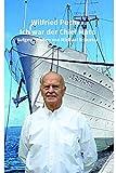 Wilfried Pucher - Ich war der Chief Mate