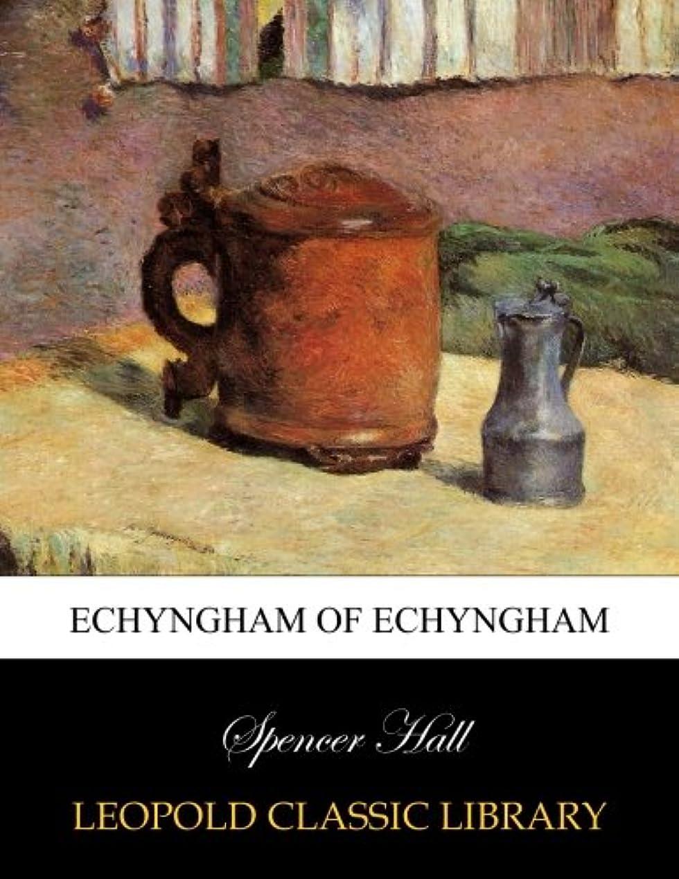 あいにくマカダム見てEchyngham of Echyngham