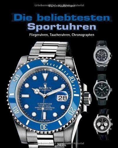 Die beliebtesten Sportuhren: Fliegeruhren, Taucheruhren, Chronografen von Martin Häußermann (31. Oktober 2012) Broschiert