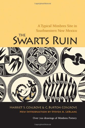The Swarts Ruin: A Typical Mimbres Site in Southwestern New Mexico, With a new Introduction by Steven A. LeBlanc (Papers of the Peabody Museum) by H. S. Cosgrove (2012-01-16)
