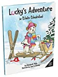 Lucky's Adventure in Winter Wonderland: A children's book about kindness and rescues (Lucky's Adventures 2)
