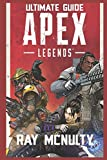 Apex Legends Ultimate Guide: How to play and become the best player in Apex Legends - for both beginners and advanced players