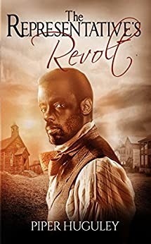 The Representative's Revolt: A Home to Milford College novel by [Piper Huguley]